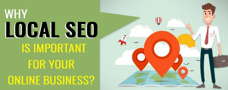 WHY LOCAL SEO IS IMPORTANT FOR YOUR ONLINE BUSINESS
