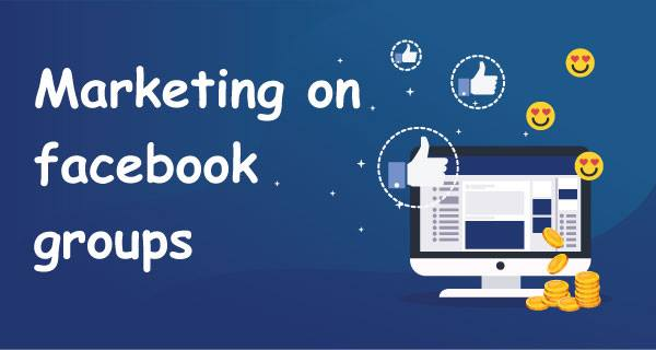 HOW TO DO MARKETING & SELLING ON FACEBOOK GROUPS