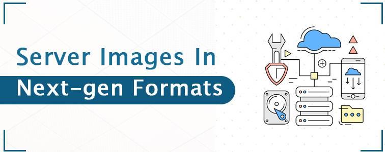 Next-gen Formats