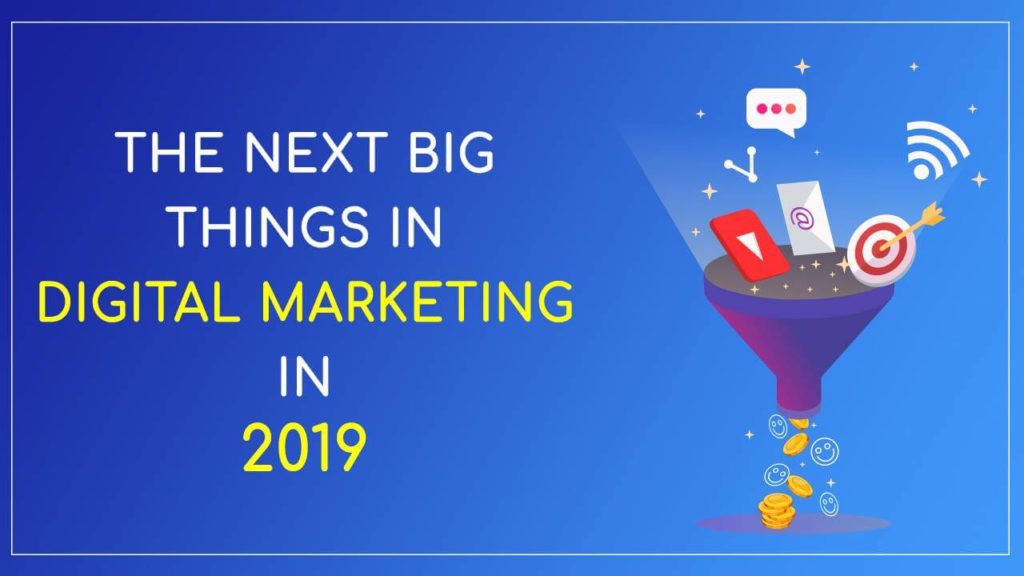 next big things in digital marketing