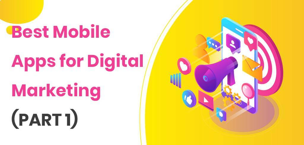 Best mobile apps for digital marketing