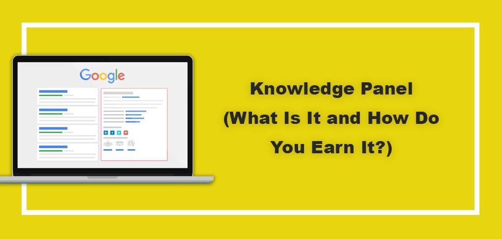 Knowledge Panel (What Is It and How Do You Earn It?)