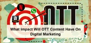 What Impact Will Over-The-Top Content Have On Digital Marketing