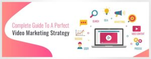 Complete Guide to a Perfect Video Marketing Strategy