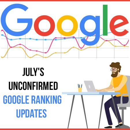 July Unconfirmed Google Ranking Updates