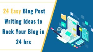 easy blog post writing ideas