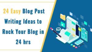 easy blog post writing ideas