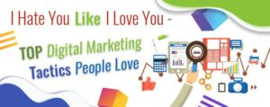 Top Digital Marketing Tactics People Love