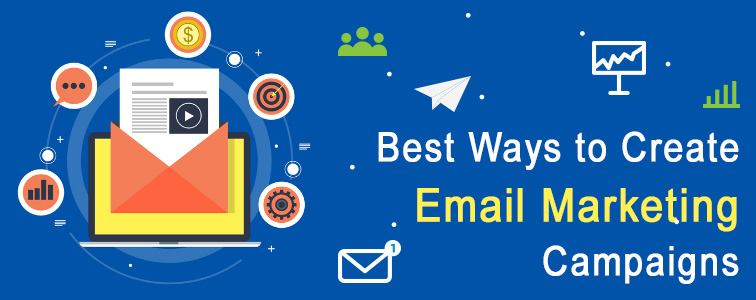 Best Ways to Create Email Marketing Campaigns