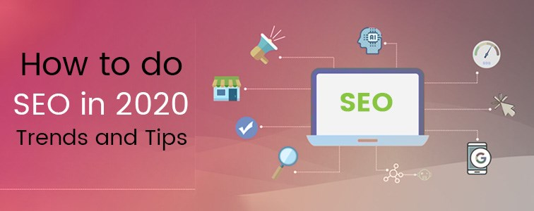 how to do seo in 2020 - trends and tips